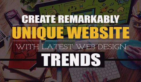 Create Remarkably Unique Website With Latest Web Design Trends