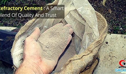 Refractory Cement: A Smart Blend Of Quality and Trust