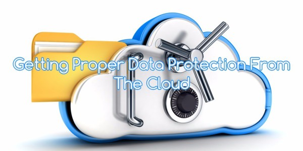 Getting Proper Data Protection From The Cloud