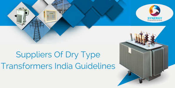 Suppliers Of Dry Type Transformers India Guidelines